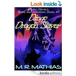 Dingo the Dragon Slayer: Master Zarvin's Action and Adventure Series #1 - Kindle edition by M. R. Mathias. Children Kindle eBooks @ Amazon.com.