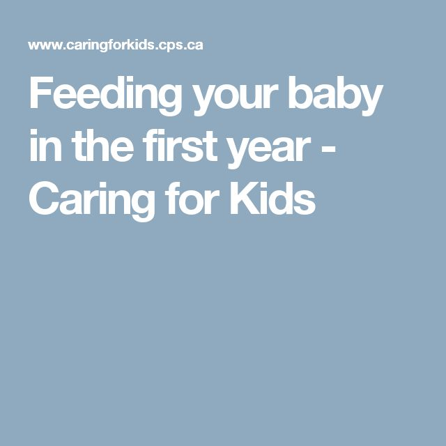 Feeding your baby in the first year - Caring for Kids