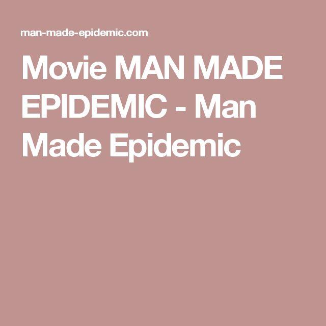 Movie MAN MADE EPIDEMIC - Man Made Epidemic