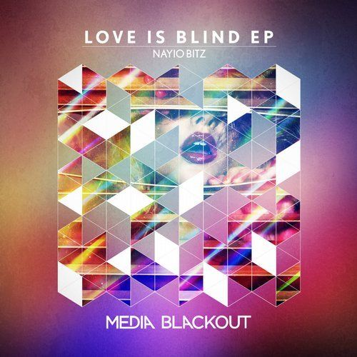 Nayio Bitz New Releases: Love Is Blind on Beatport