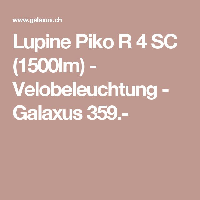 Lupine Piko R 4 SC (1500lm) - Velobeleuchtung - Galaxus 359.-