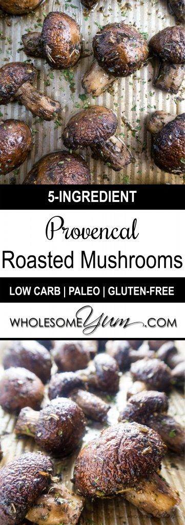 Provencal Roasted Mushrooms (Paleo, Low Carb) - These paleo, low carb roasted mushrooms are juicy and full of Provencal flavor. Made with only 5 ingredients! | Wholesome Yum - Natural, gluten-free, low carb recipes. 10 ingredients or less.