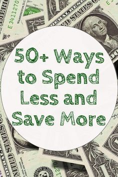 Ways to Spend Less and Save More Money