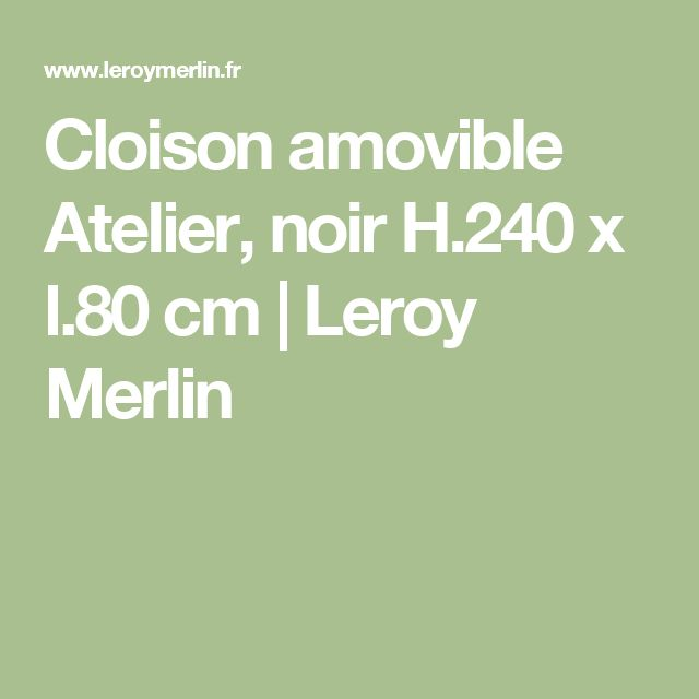 25 best ideas about cloison amovible atelier on pinterest douche sans port - Leroy merlin cloison atelier ...