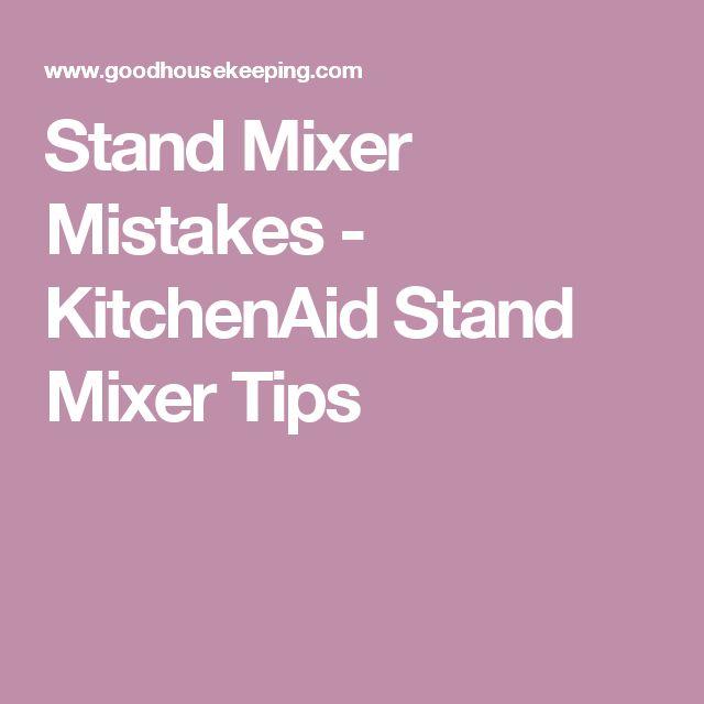 Stand Mixer Mistakes - KitchenAid Stand Mixer Tips