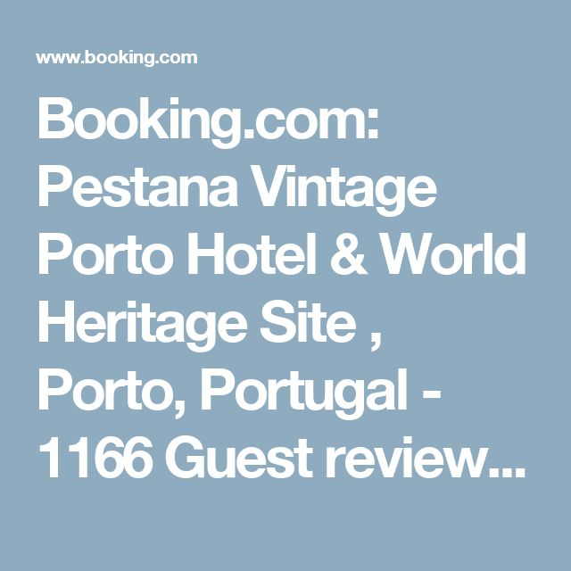 Booking.com: Pestana Vintage Porto Hotel & World Heritage Site , Porto, Portugal - 1166 Guest reviews . Book your hotel now!