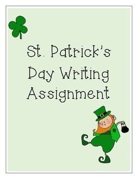 St. Patrick's Day writing assignment. Includes planning page, rough draft, and two different options for the final draft.