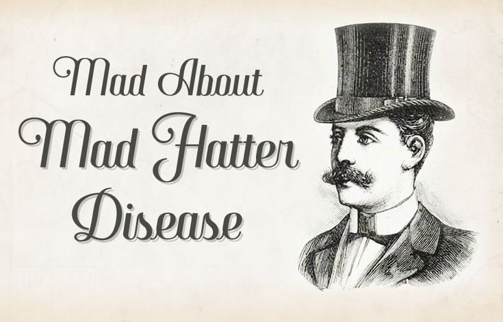 Mad about Mad Hatter Disease