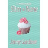 Slim to None (Kindle Edition)By Jenny Gardiner
