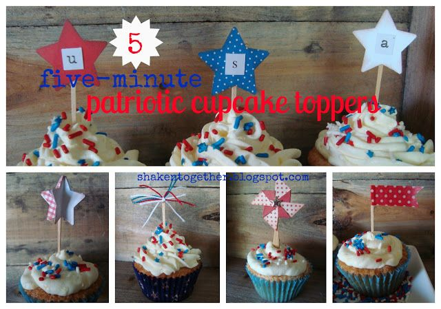 shaken together:  5 five-minute patriotic cupcake toppers