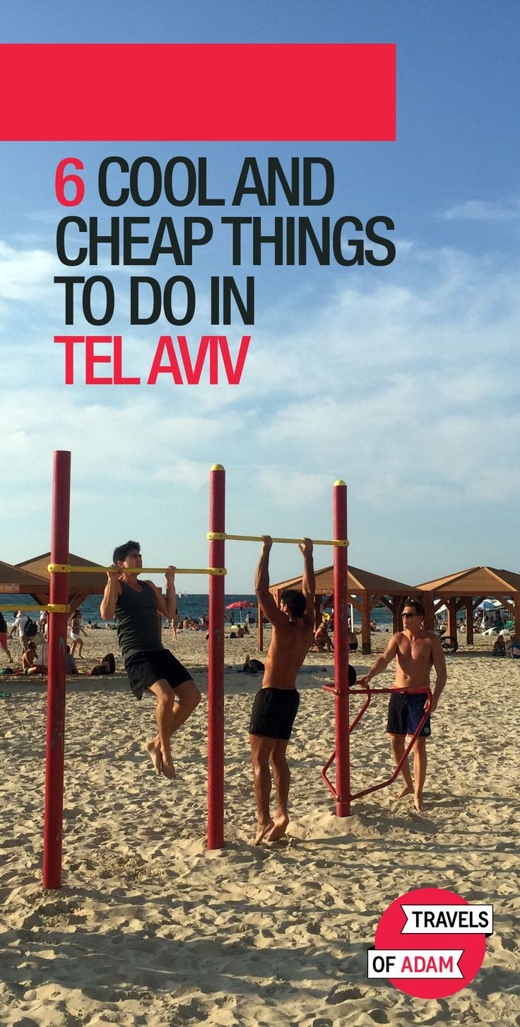 Cool (and Cheap) Things To Do In Tel Aviv