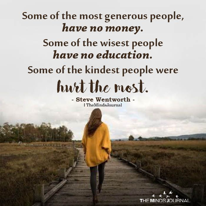 Some Of The Most Generous People Have No Money Money Quotes Inspiring Quotes About Life Wisdom Quotes