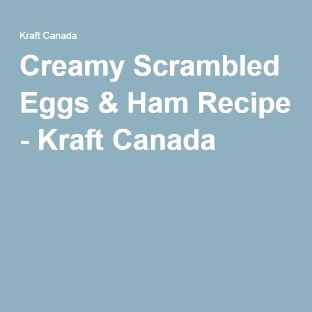 Creamy Scrambled Eggs & Ham Recipe - Kraft Canada