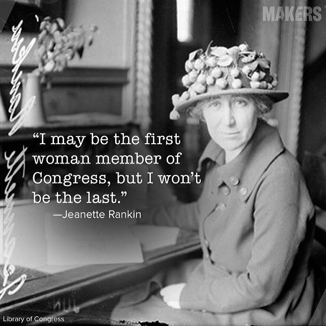 In 1917, Jeannette Rankin took her seat as the first female member of U.S. Congress.  Learn more with /makerswomen/.