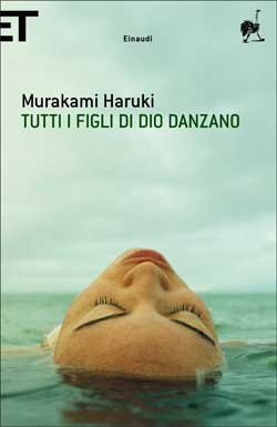 Murakami Haruki, Tutti i figli di dio danzano
