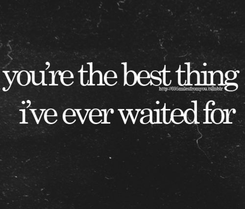 And I'll always be waiting