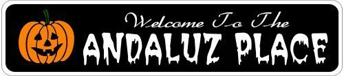ANDALUZ PLACE Lastname Halloween Sign - Welcome to Scary Decor, Autumn, Aluminum - 4 x 18 Inches by The Lizton Sign Shop. $12.99. Rounded Corners. Aluminum Brand New Sign. Predrillied for Hanging. Great Gift Idea. 4 x 18 Inches. ANDALUZ PLACE Lastname Halloween Sign - Welcome to Scary Decor, Autumn, Aluminum 4 x 18 Inches - Aluminum personalized brand new sign for your Autumn and Halloween Decor. Made of aluminum and high quality lettering and graphics. Made to last for...