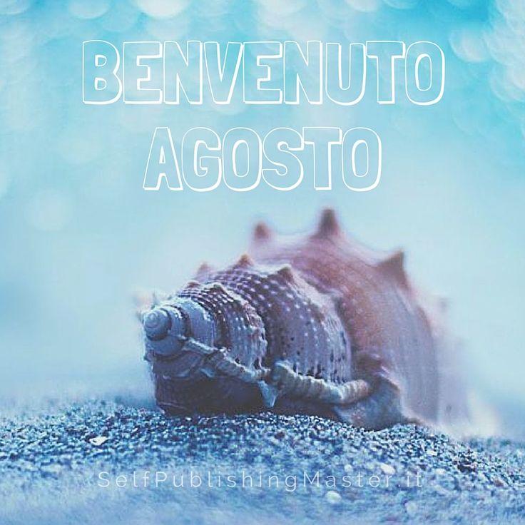Benvenuto agosto! - Libroza.com