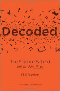 In this groundbreaking book Phil Barden reveals what decision science explains about people's purchase behaviour, and specifically demonstrates its value to marketing. He shares the latest research on the motivations behind consumers' choices and what happens in the human brain as buyers make their decisions.