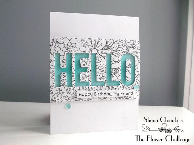 Twine Around: Reminder: The Flower Challenge # 2 I stamped the MFT 'Bundles of Blossoms' background stamp in black ink on a piece of white CS. I cut it down to size to fit across my card front and then die-cut the MFT 'hello' from the middle of it. I marked gently with a pencil where the panel would sit on the card and then used my mini-blending tool and Distress Ink 'Peacock Feathers' to blend the background. The panel was then popped up on foam tape.