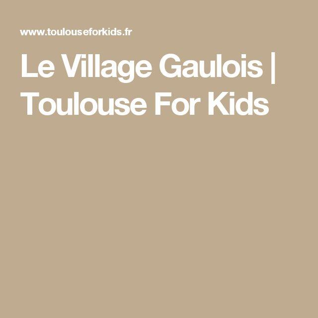 Le Village Gaulois | Toulouse For Kids