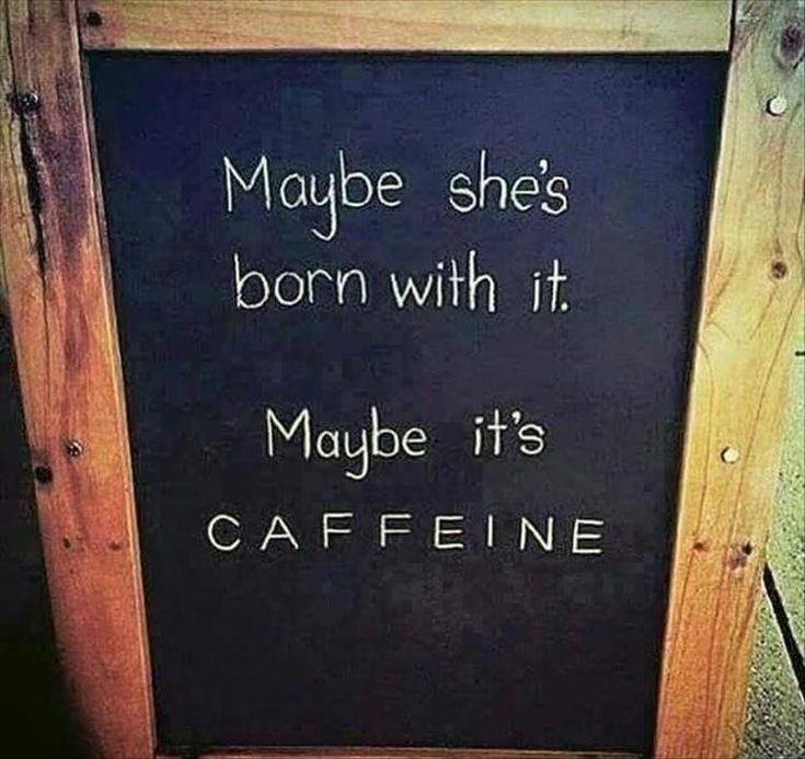 Definitely Caffeine!