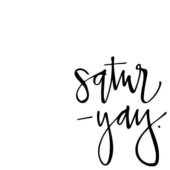 Yay for #Saturday!