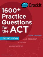 Grockit 1600+ Practice Questions for the ACT: Book + Online ( Grockit Test Prep )