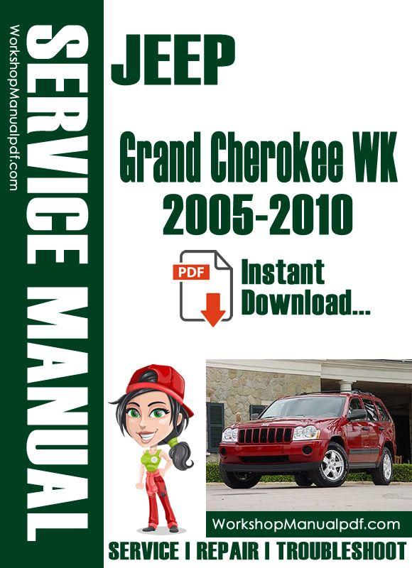 Download Jeep Grand Cherokee Wk 2005 2010 Shop Repair Manual Jeep Grand Cherokee Jeep Cherokee Jeep Cherokee Xj