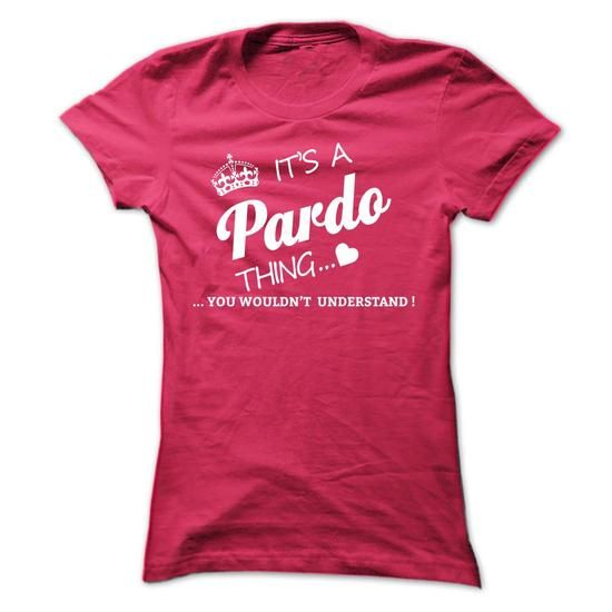 Its A PARDO Thing - #shower gift #funny gift. GET IT NOW => https://www.sunfrog.com/Names/Its-A-PARDO-Thing-wtjnz-Ladies.html?68278