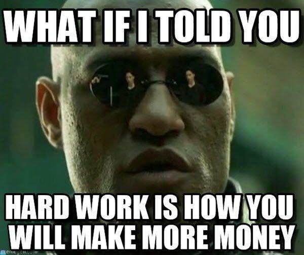 20 Hard Work Memes That Ll Get You Through The Day Sayingimages Com Work Memes Hard Work Meme Memes
