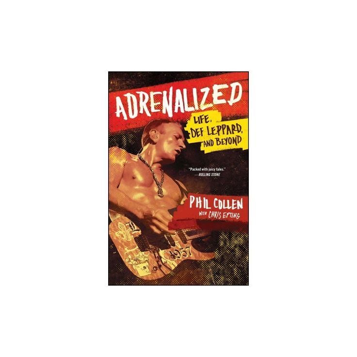 Adrenalized : Life, Def Leppard, and Beyond (Reprint) (Paperback) (Phil Collen)