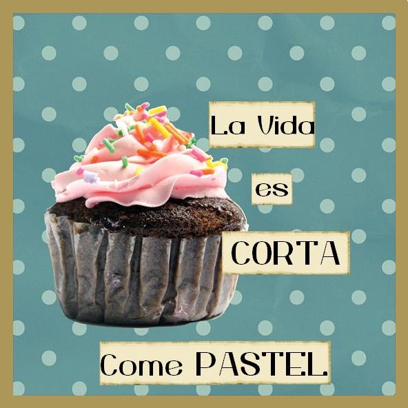 La vida es corta.. ¡Come #Pastel! #Citas #Frases @Candidman