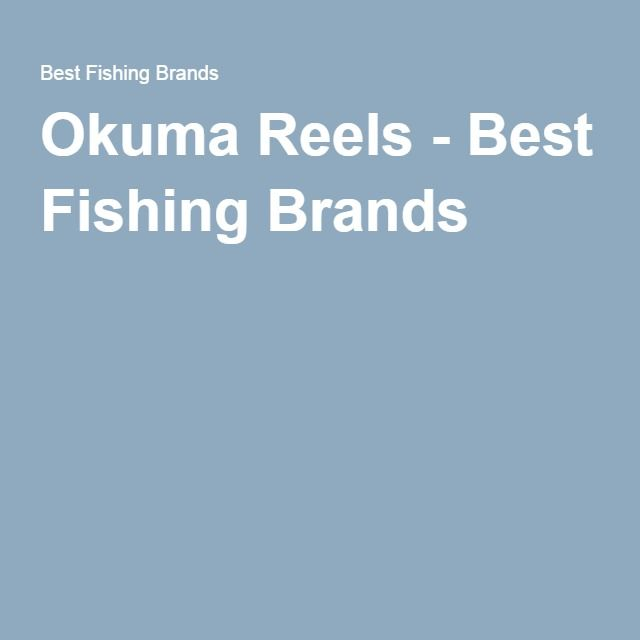 Okuma Reels - Best Fishing Brands