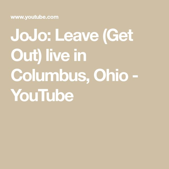 JoJo: Leave (Get Out) live in Columbus, Ohio - YouTube