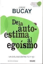 De la autoestima hasta el egoismo - Jorge Bucay