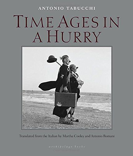 Time Ages in a Hurry by Antonio Tabucchi http://www.amazon.com/dp/0914671057/ref=cm_sw_r_pi_dp_c9Huvb1DVJM8X