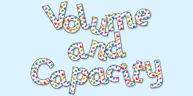 'Volume and Capacity' Display Lettering - volume and capacity lettering, volume and capacity, volume lettering, capacity lettering, ks2 maths display, ks2