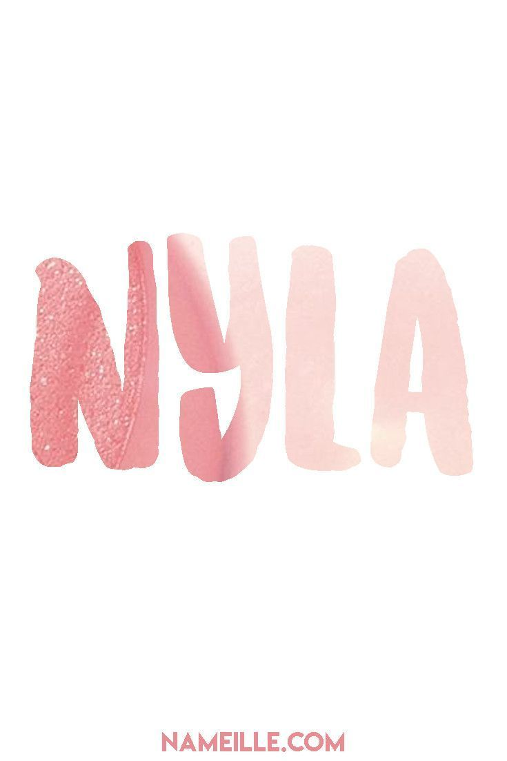 Nyla I Unusual Baby Names for Girls I Nameille.com