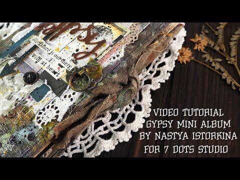 Gypsy mini album for 7 Dots Studio - YouTube
