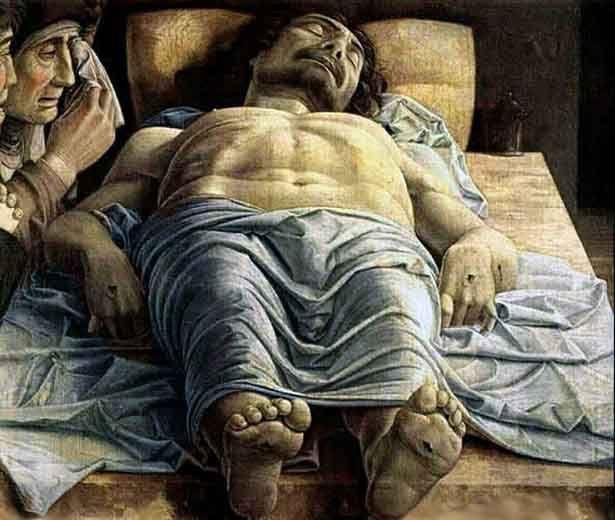 """Mantegna """"El Cristo Muerto"""". Fue elprimer representante de la Escuela de Padua. Su pintura es ruda y viril, al margen de la depurada perfección académica fría y sin alma."""