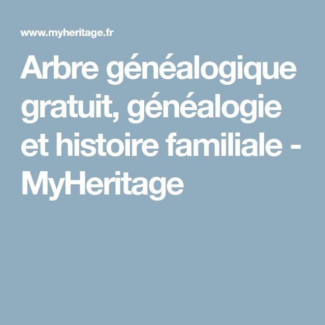 Arbre généalogique gratuit, généalogie et histoire familiale - MyHeritage