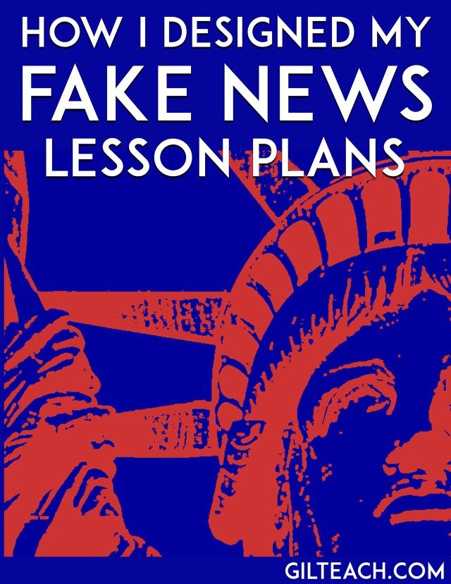 How I designed my fake news lesson plans