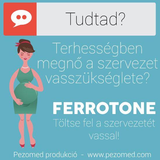 Tudtad? Terhességben megnő a szervezet vasszükséglete! Ne várj tovább, töltsd fel a szervezeted vassal. - FERROTONE - a mindennapi vaspótlás, természetesen. www.pezomed.com