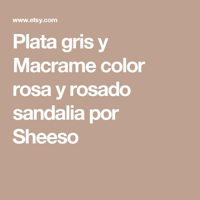 Plata gris y Macrame color rosa y rosado sandalia por Sheeso