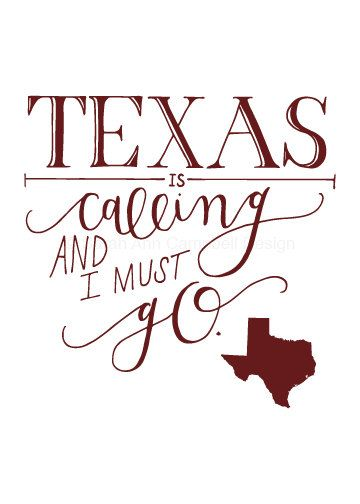 Perfect Aggie gift! This and all my Texas prints come in Aggie Maroon and Longhorn Burnt Orange! Texas is Calling and I Must Go 5x7 Quote by SarahACampbellDesign, $18.00 #texas #texaspride #texasforever