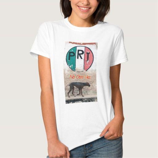 No Otra Vez PRI Tee Shirt