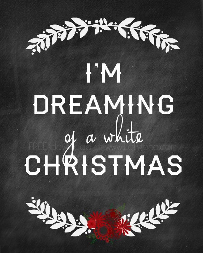 Free Christmas printable! I'm Dreaming of a White Christmas free print!   White Christmas Printable 8x10: