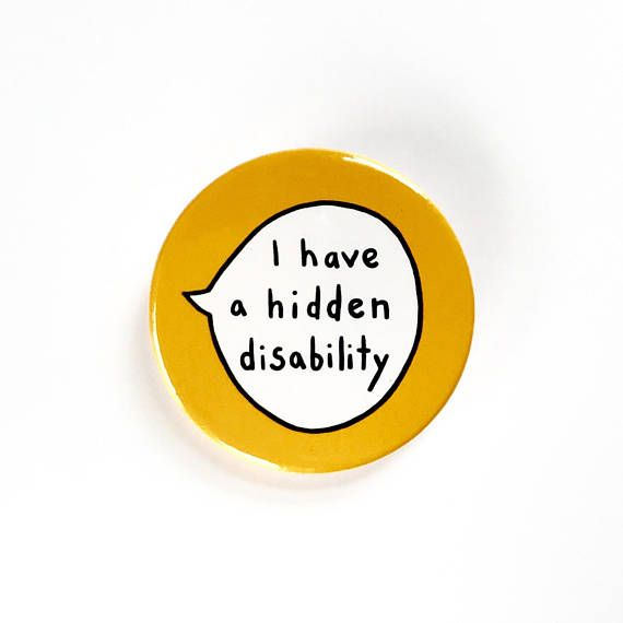 Hey, I found this really awesome Etsy listing at https://www.etsy.com/listing/479707832/i-have-a-hidden-disability-pin-badge