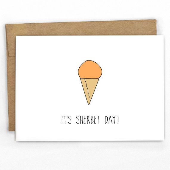 Funny Pun Birthday Card ~ It's Sherbet Day ~ By Some Punny Cards